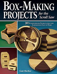 Box Making Projects For The Scroll Saw Book