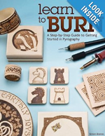 Learn to Burn, A Step-by-Step Guide to Pyrography