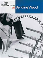 Fine Woodworking on Bending Wood