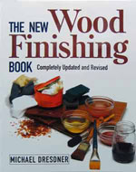 The New Wood Finishing Book by Michael Dresdner
