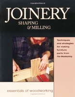 Joinery Shaping & Milling (Essentials of Woodworking)