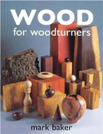 Wood fo Woodturners Book by Mark Baker