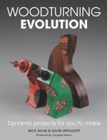 Woodturning Evolution: Dynamic Projects for You to Make