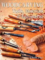 Woodcarving: Tools, Material & Equipment, Volume 1 - by Chris Pye