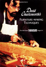 David Charlesworth's Furniture-Making Techniques (v. 1)