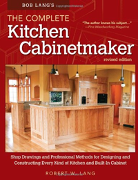 Bob Lang's The Complete Kitchen Cabinetmaker, Revised
