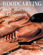 Woodcarving: Tools, Material & Equipment