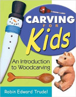 Carving for Kids An Introduction to Woodcarving