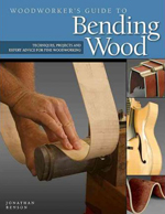 Woodworker's Guide to Bending Wood