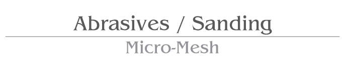 Abrasive / Sanding Micro-Mesh Products