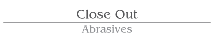 Close Out Abrasives