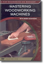 Mastering Woodworking Machines - Mark Duginske