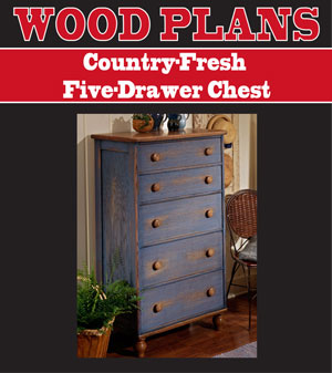 Country-Fresh Five-Drawer Chest Woodworking Plan