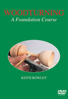 Woodturning: A Foundation Course by Keith Rowley - DVD