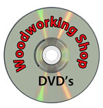 Woodworking Shop DVD's