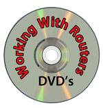 Working With Routers DVD's