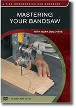 Link to Mastering Your Bandsaw DVD
