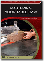 Image of Mastering Your Table Saw DVD